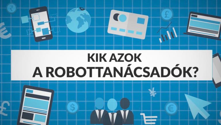 Kik azok a robottanácsadók?